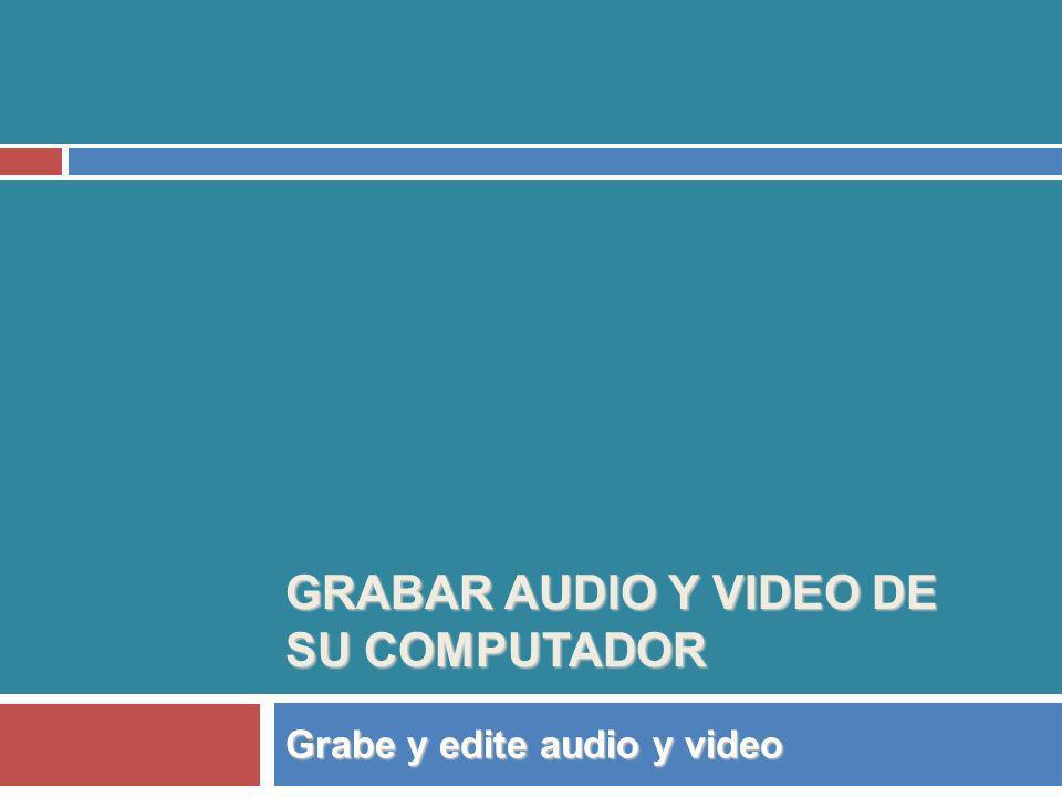 Grabar audio y video de su computador