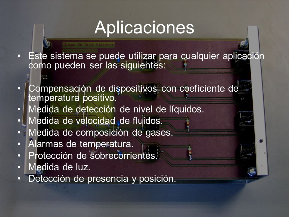 Aplicaciones Este sistema se puede utilizar para cualquier aplicación como pueden ser las siguientes:
