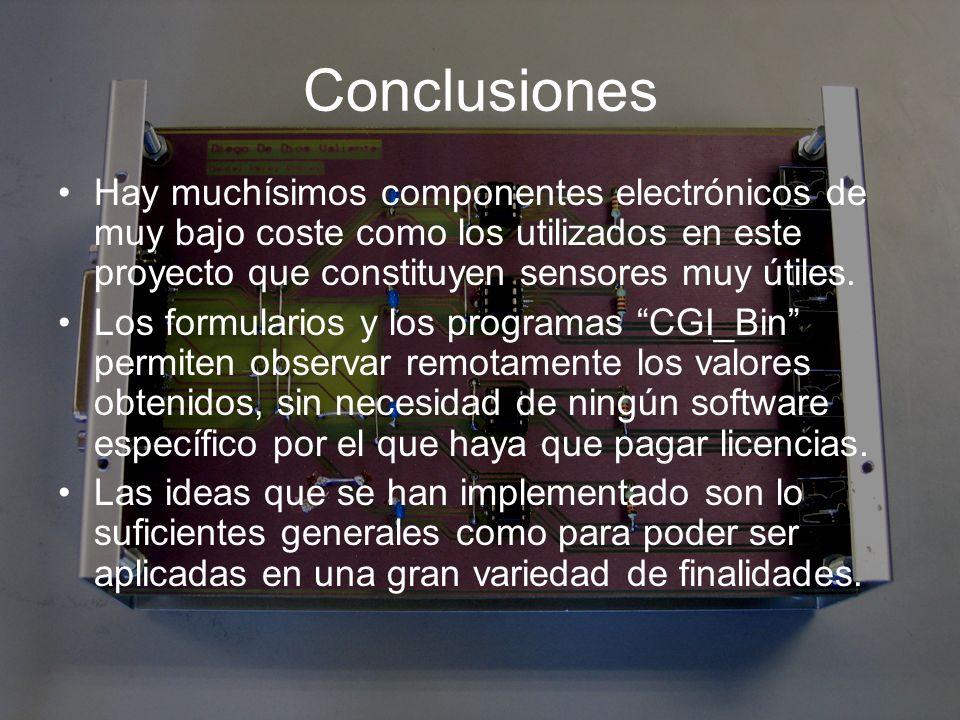 Conclusiones Hay muchísimos componentes electrónicos de muy bajo coste como los utilizados en este proyecto que constituyen sensores muy útiles.