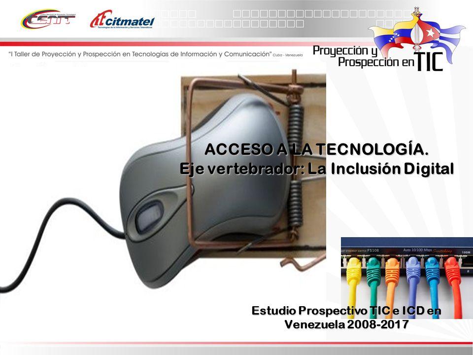 ACCESO A LA TECNOLOGÍA. Eje vertebrador: La Inclusión Digital