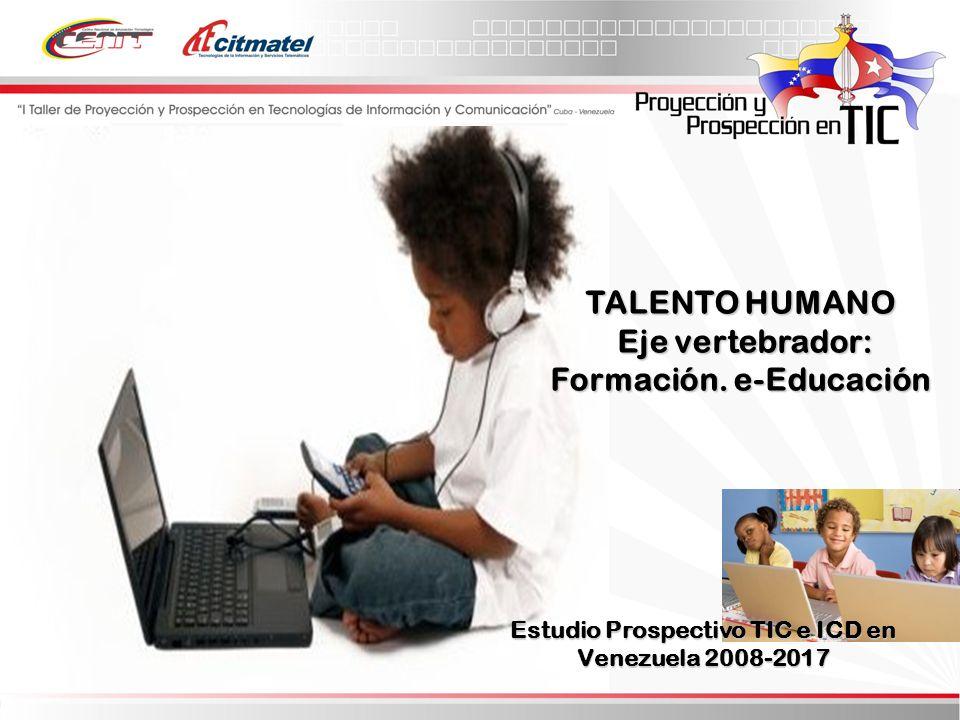 TALENTO HUMANO Eje vertebrador: Formación. e-Educación