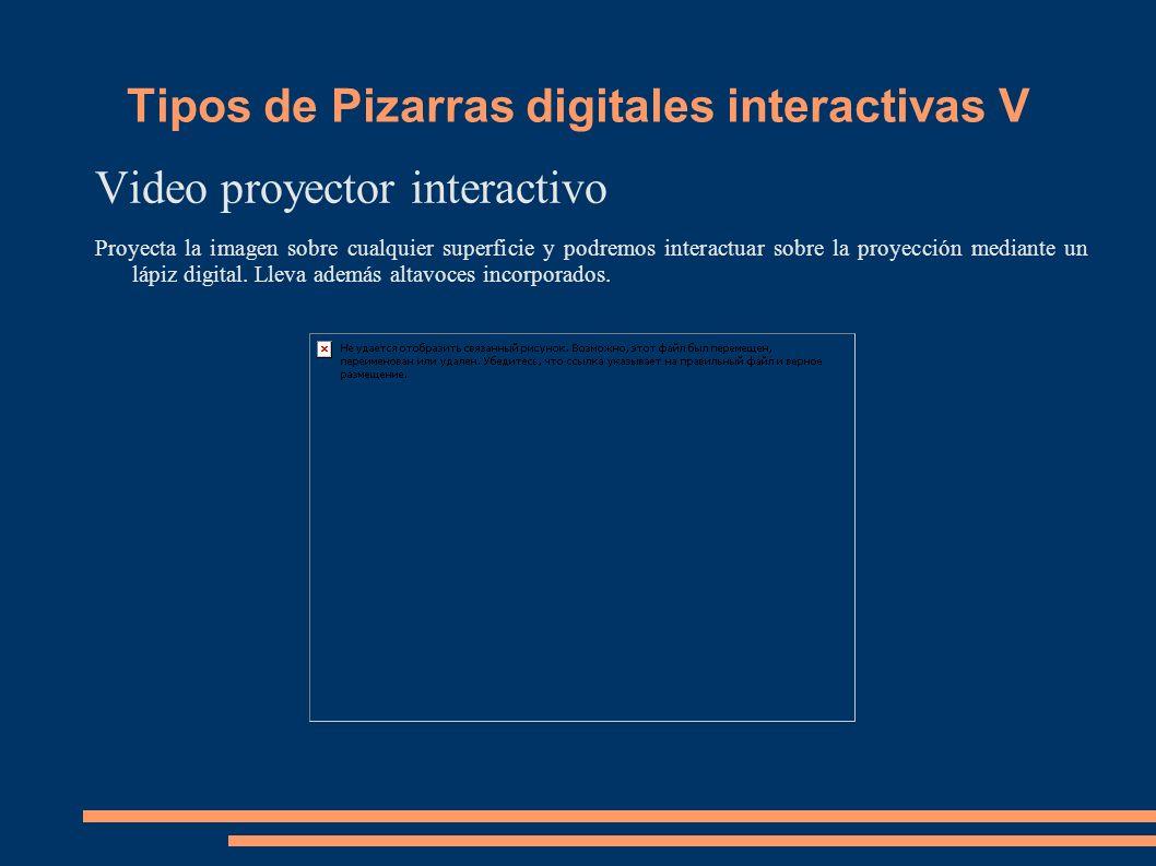 Tipos de Pizarras digitales interactivas V