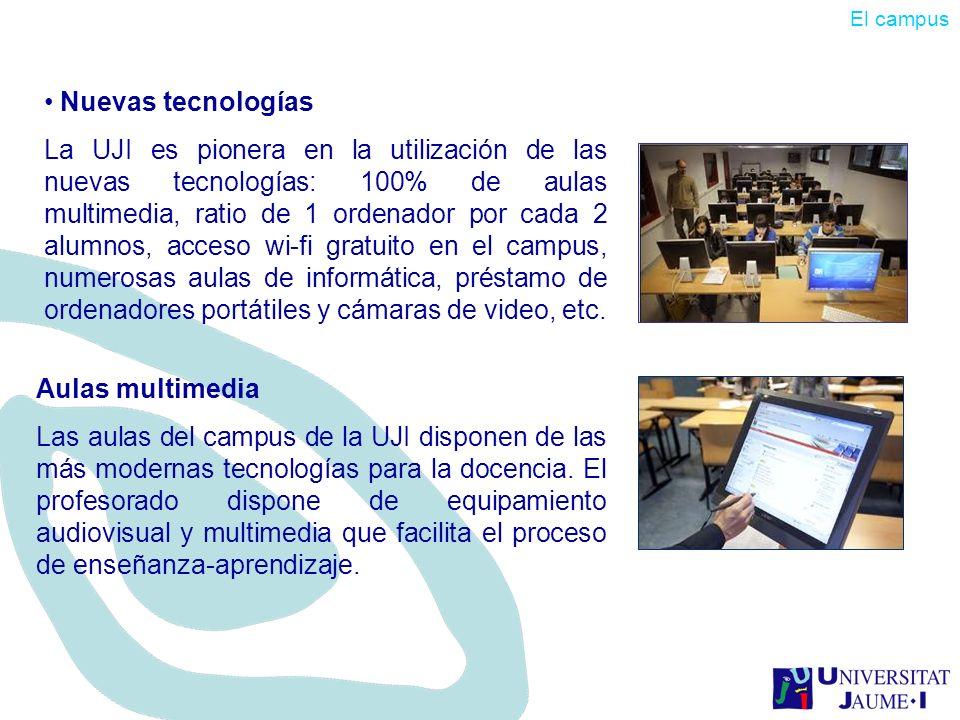 El campus Nuevas tecnologías.