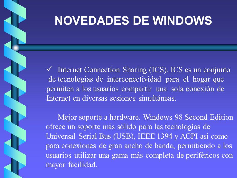NOVEDADES DE WINDOWS Internet Connection Sharing (ICS). ICS es un conjunto. de tecnologías de interconectividad para el hogar que.