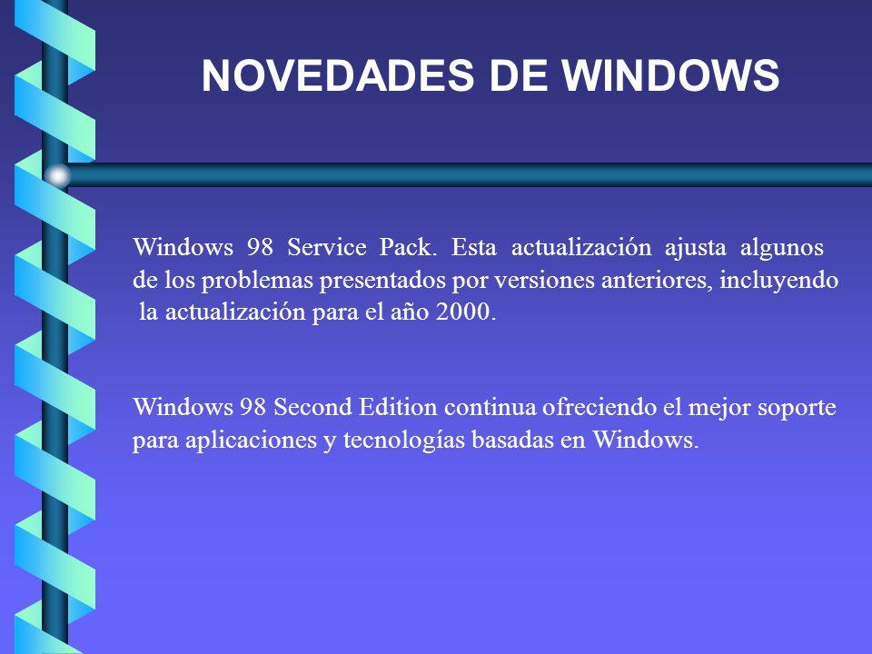 NOVEDADES DE WINDOWS Windows 98 Service Pack. Esta actualización ajusta algunos.