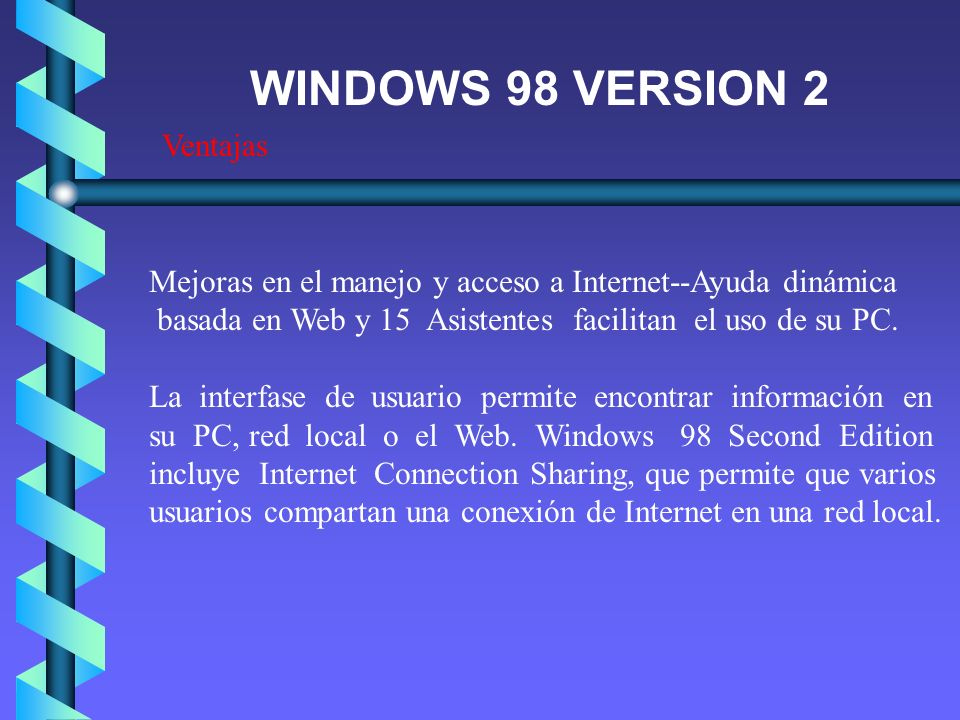WINDOWS 98 VERSION 2 Ventajas