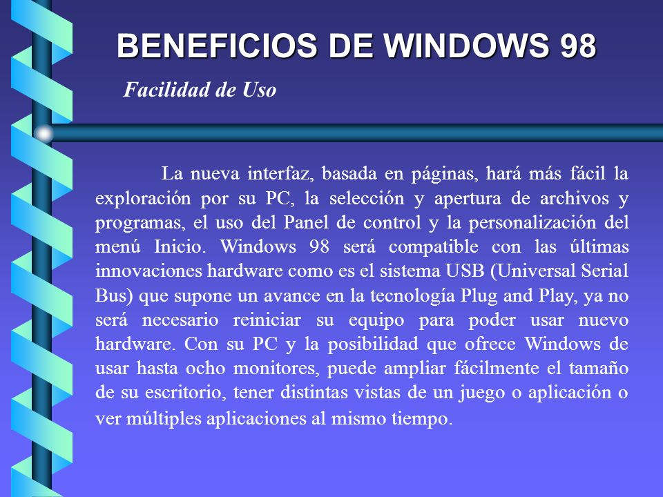 BENEFICIOS DE WINDOWS 98 Facilidad de Uso