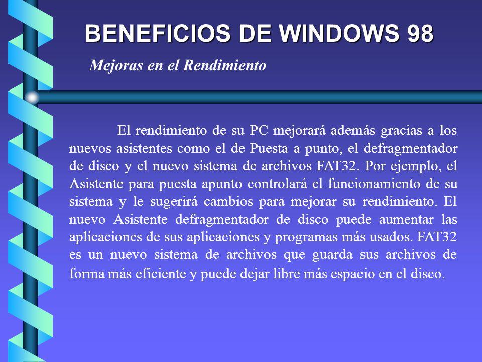 BENEFICIOS DE WINDOWS 98 Mejoras en el Rendimiento