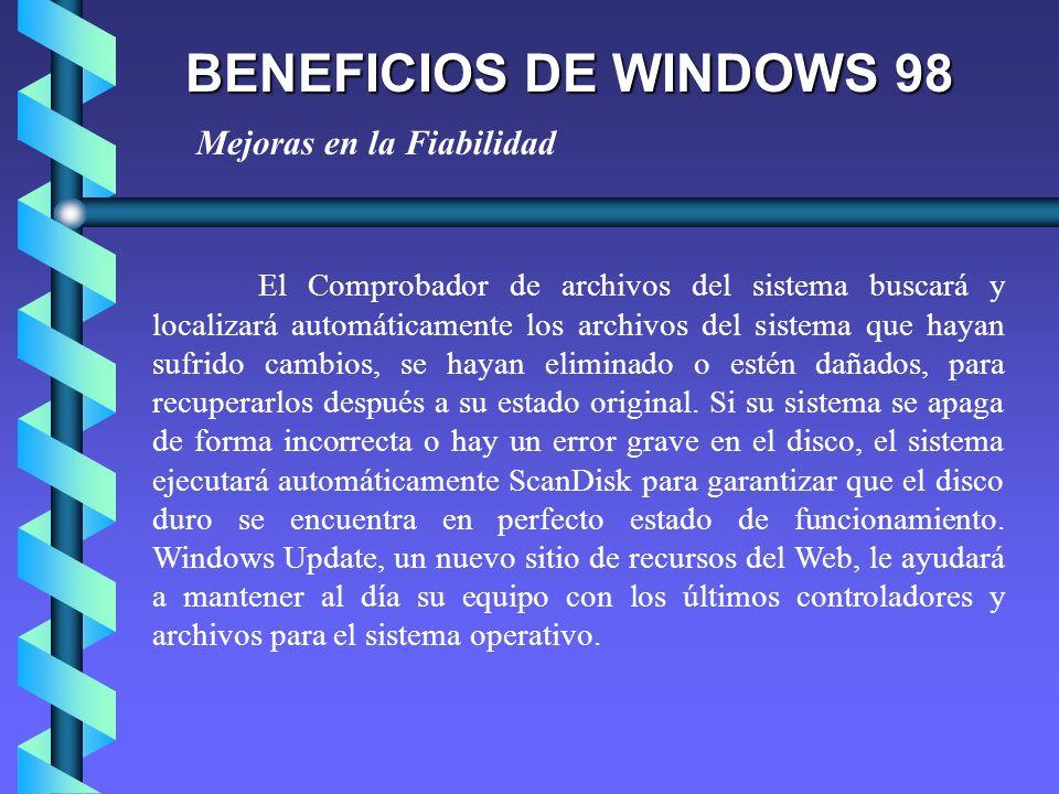 BENEFICIOS DE WINDOWS 98 Mejoras en la Fiabilidad
