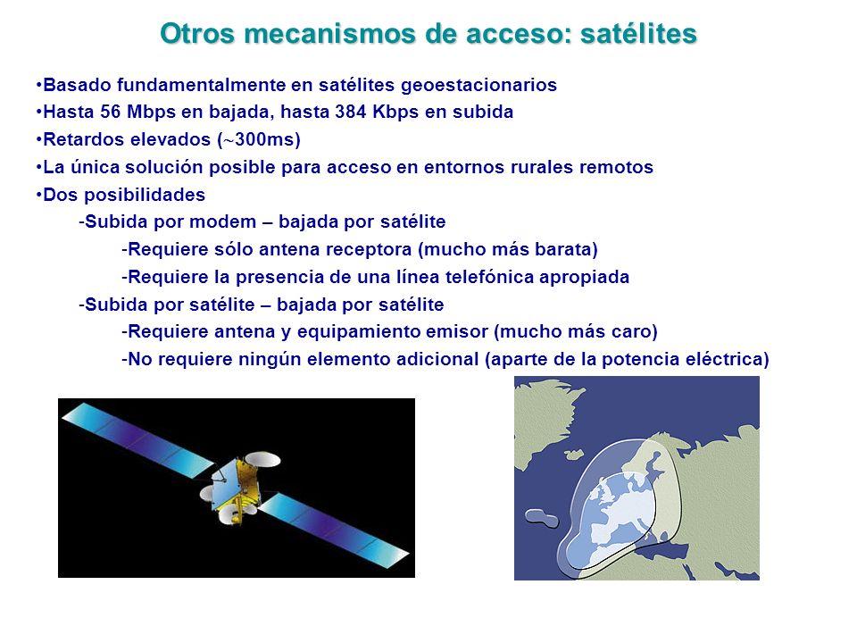 Otros mecanismos de acceso: satélites