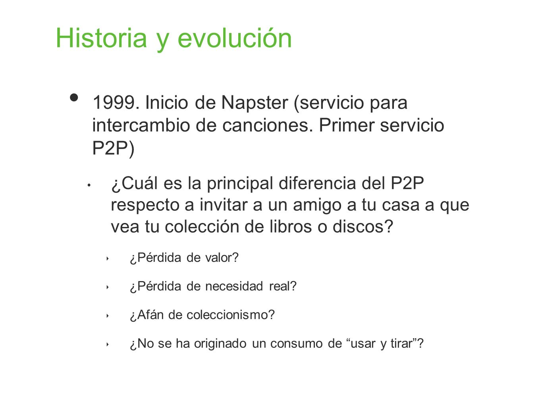 Historia y evolución 1999. Inicio de Napster (servicio para intercambio de canciones. Primer servicio P2P)