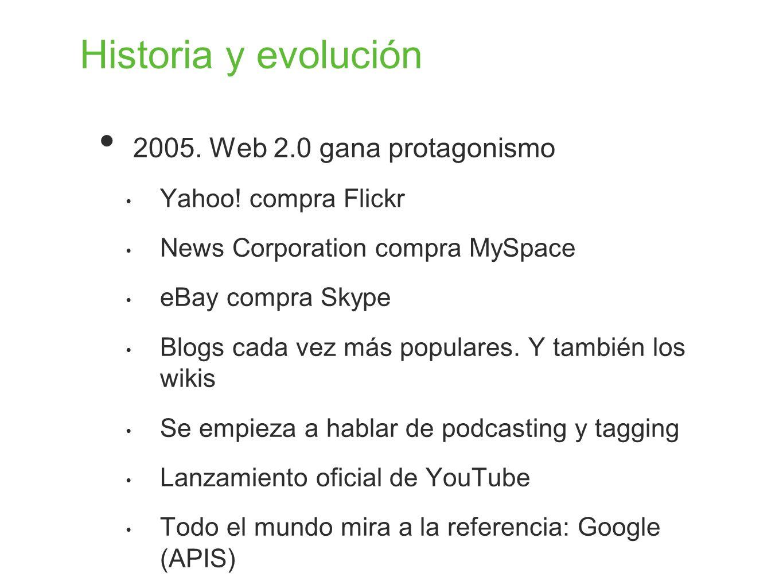 Historia y evolución 2005. Web 2.0 gana protagonismo