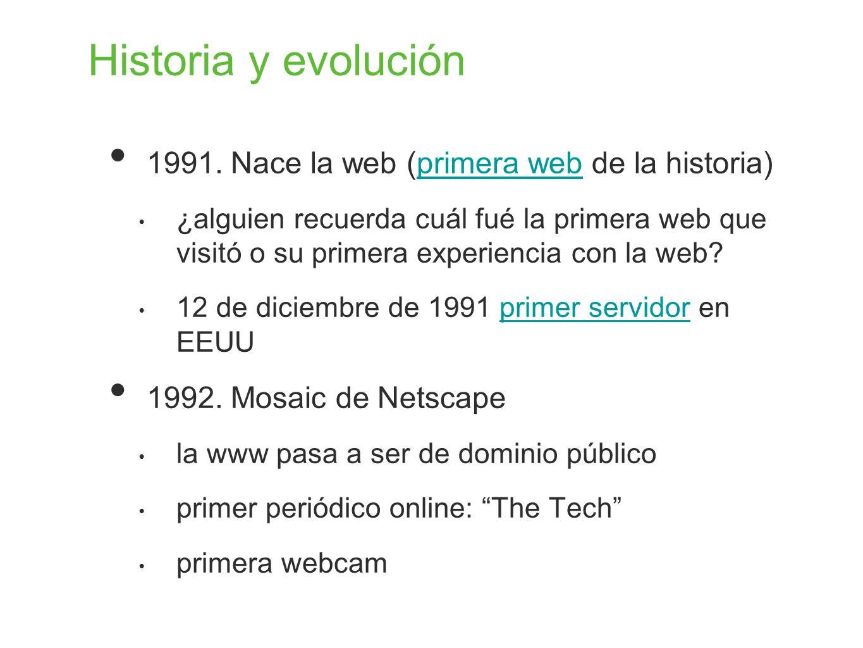 Historia y evolución 1991. Nace la web (primera web de la historia)