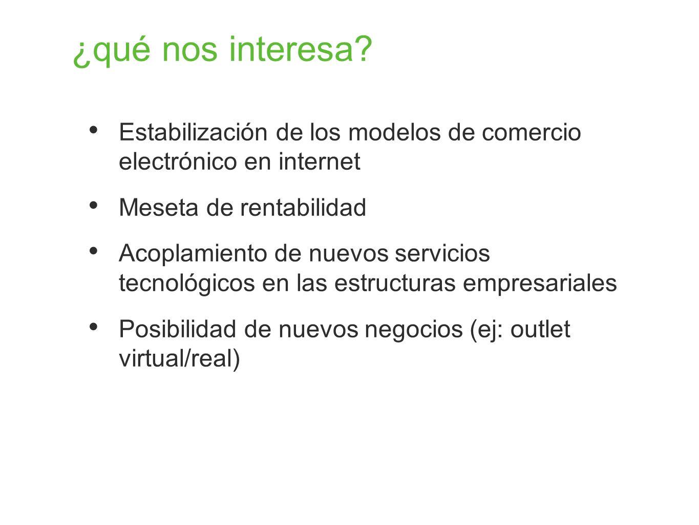 ¿qué nos interesa Estabilización de los modelos de comercio electrónico en internet. Meseta de rentabilidad.