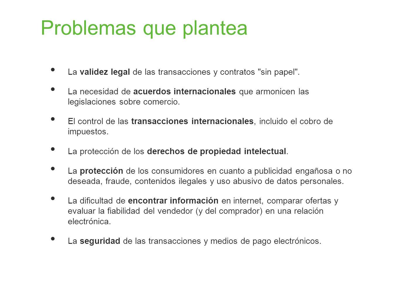 Problemas que plantea La validez legal de las transacciones y contratos sin papel .