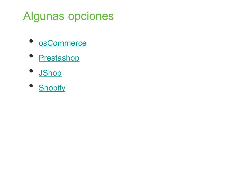 Algunas opciones osCommerce Prestashop JShop Shopify