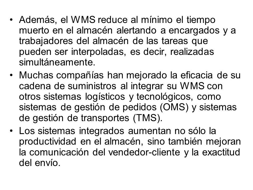 Además, el WMS reduce al mínimo el tiempo muerto en el almacén alertando a encargados y a trabajadores del almacén de las tareas que pueden ser interpoladas, es decir, realizadas simultáneamente.
