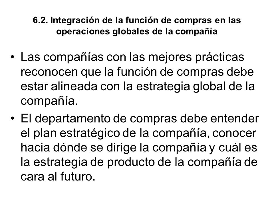6.2. Integración de la función de compras en las operaciones globales de la compañía