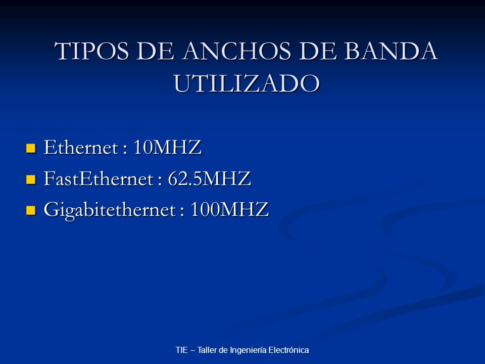 TIPOS DE ANCHOS DE BANDA UTILIZADO
