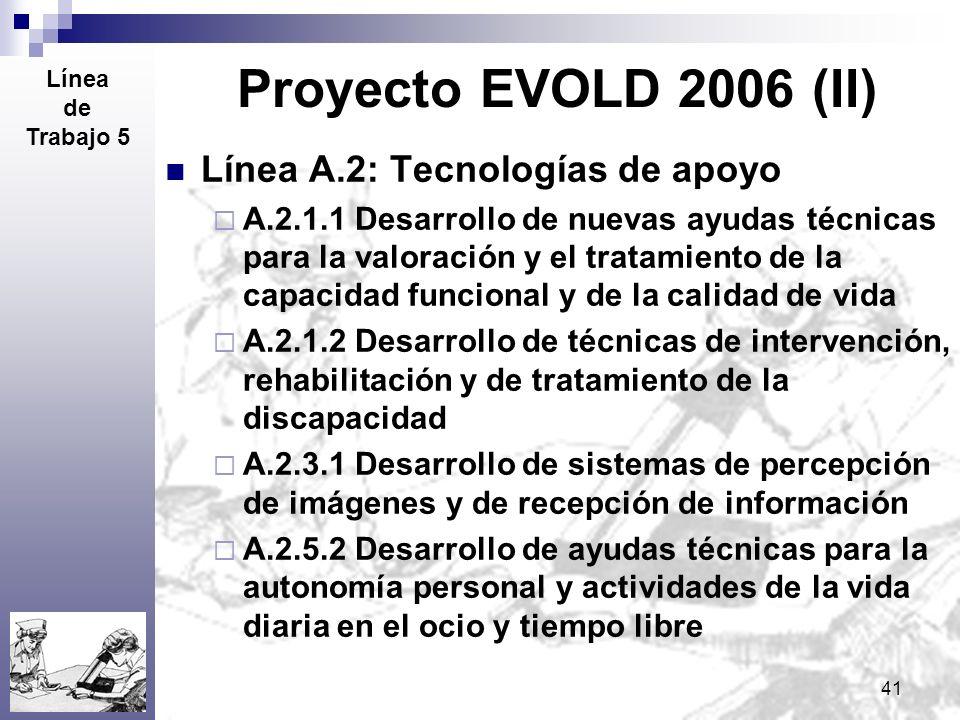 Proyecto EVOLD 2006 (II) Línea A.2: Tecnologías de apoyo