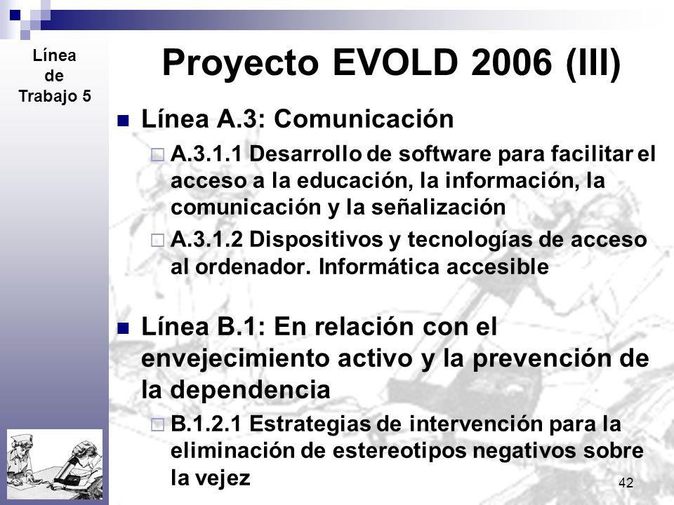 Proyecto EVOLD 2006 (III) Línea A.3: Comunicación