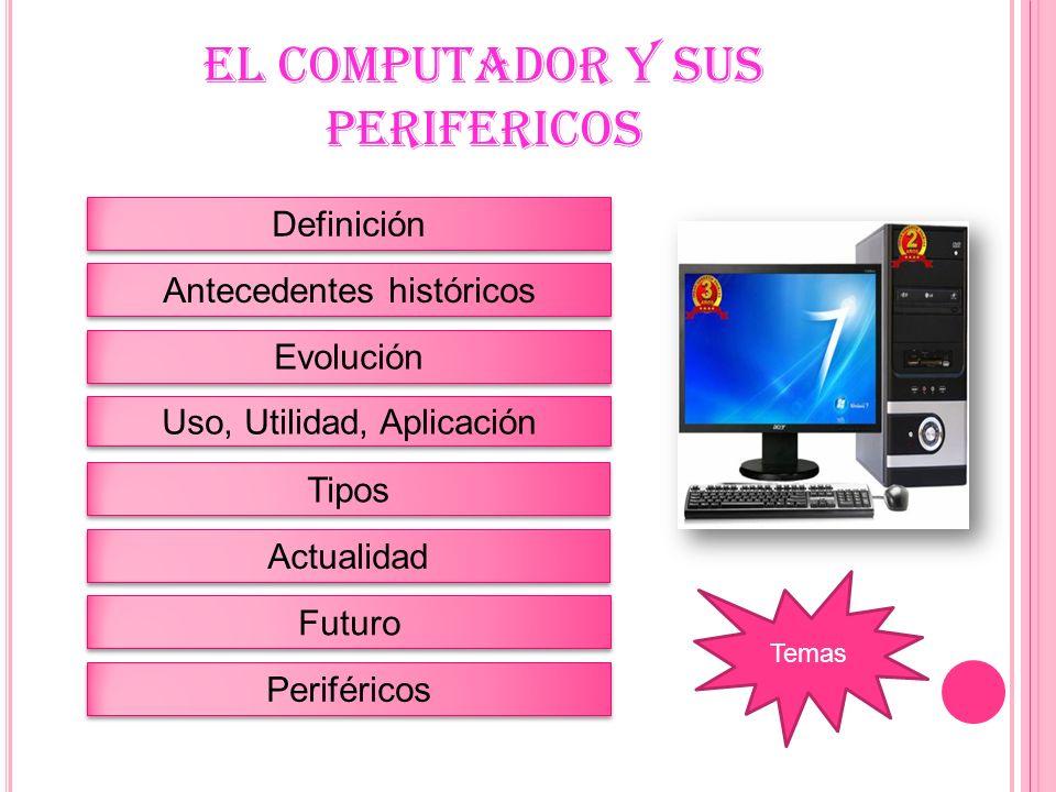 EL COMPUTADOR Y SUS PERIFERICOS