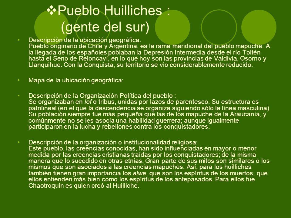 Pueblo Huilliches : (gente del sur)