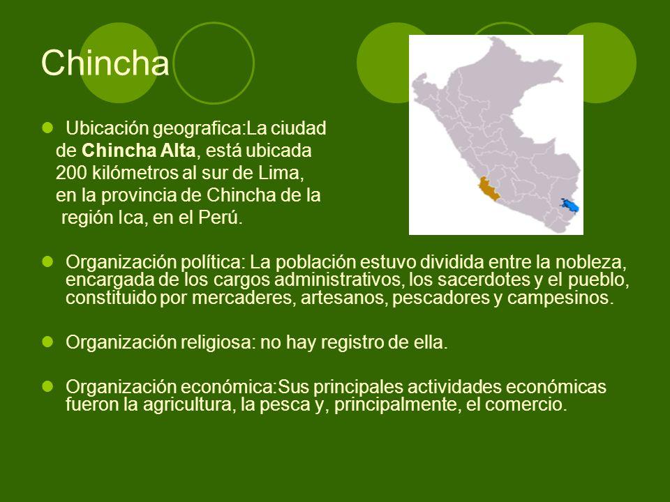 Chincha Ubicación geografica:La ciudad de Chincha Alta, está ubicada