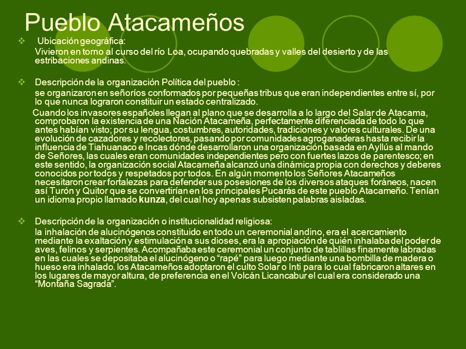 Pueblo Atacameños Ubicación geográfica: