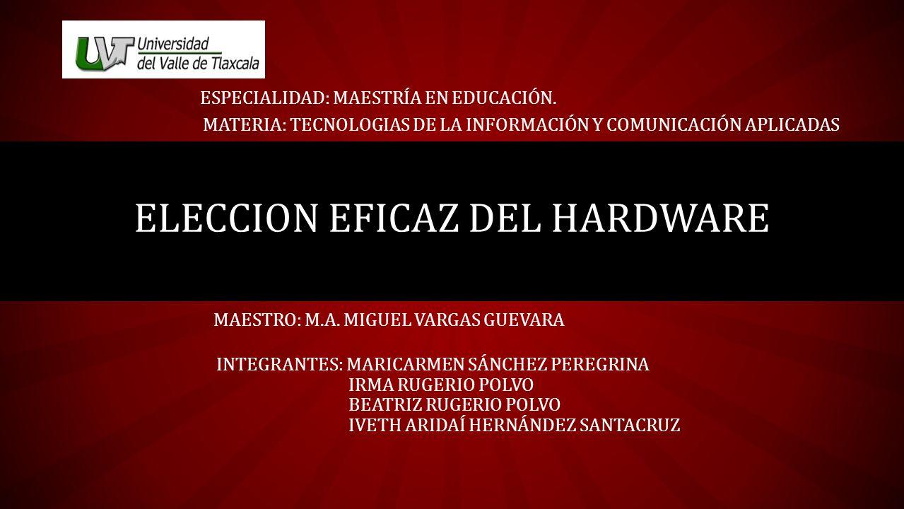 ELECCION EFICAZ DEL HARDWARE