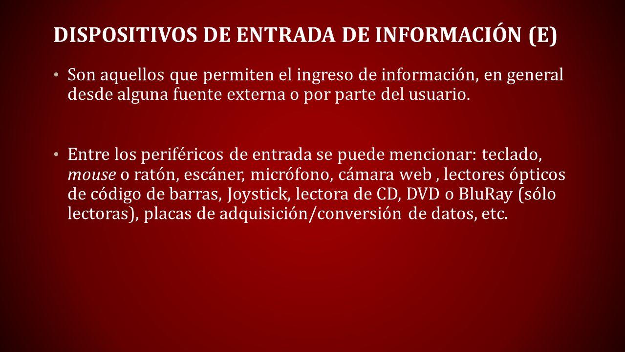 Dispositivos de entrada de información (E)