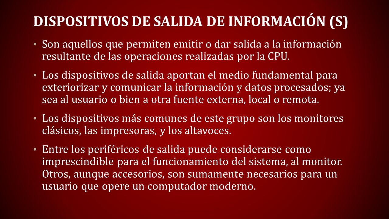 Dispositivos de salida de información (S)