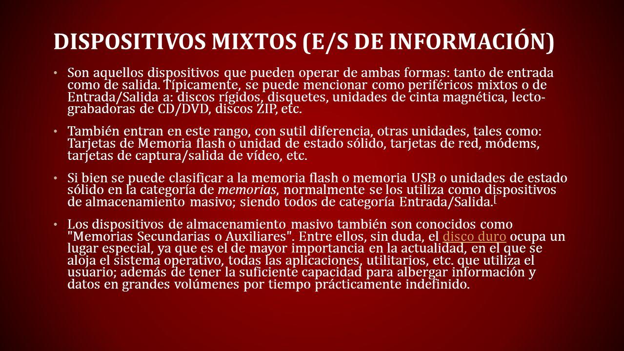 Dispositivos mixtos (E/S de información)