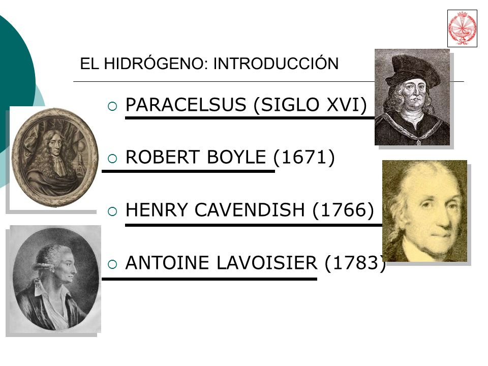 PARACELSUS (SIGLO XVI) ROBERT BOYLE (1671) HENRY CAVENDISH (1766)