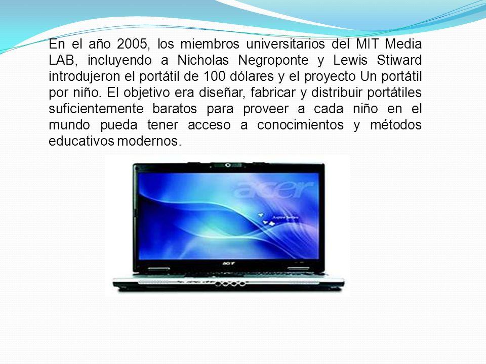 En el año 2005, los miembros universitarios del MIT Media LAB, incluyendo a Nicholas Negroponte y Lewis Stiward introdujeron el portátil de 100 dólares y el proyecto Un portátil por niño.