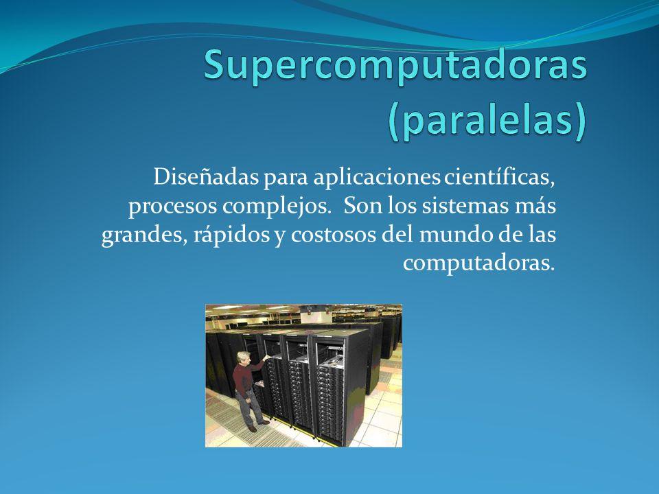 Supercomputadoras (paralelas)