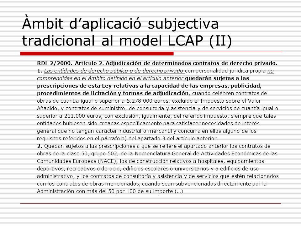 Àmbit d'aplicació subjectiva tradicional al model LCAP (II)