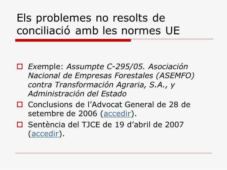 Els problemes no resolts de conciliació amb les normes UE