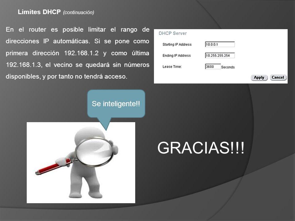 GRACIAS!!! Se inteligente!! Limites DHCP (continuación)