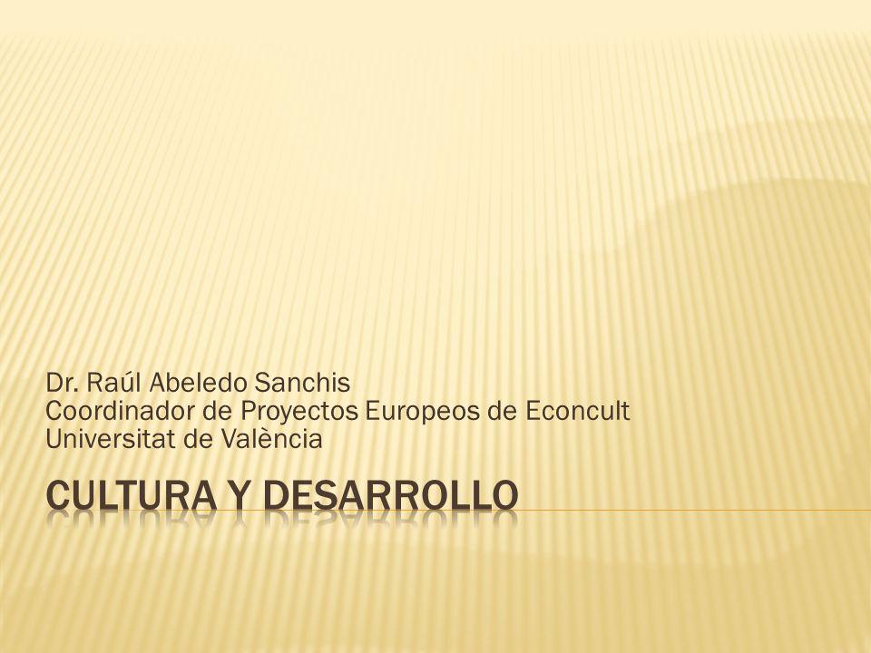 CULTURA Y DESARROLLO Dr. Raúl Abeledo Sanchis