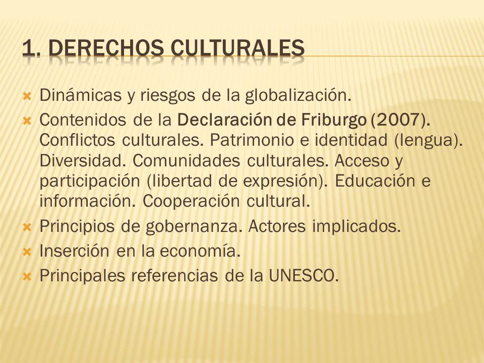 1. Derechos culturales Dinámicas y riesgos de la globalización.