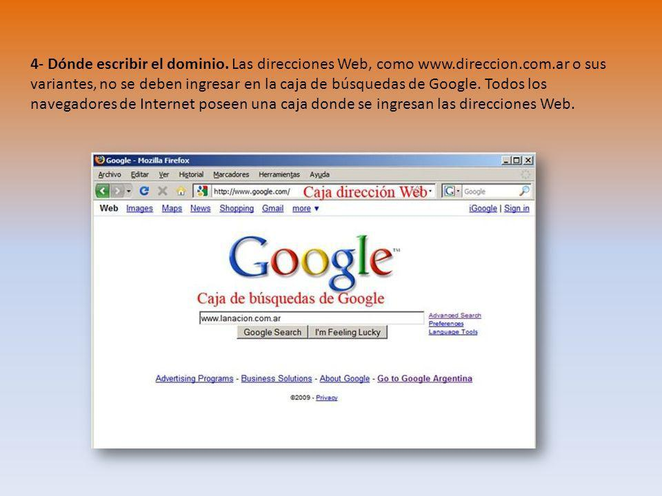 4- Dónde escribir el dominio. Las direcciones Web, como www. direccion