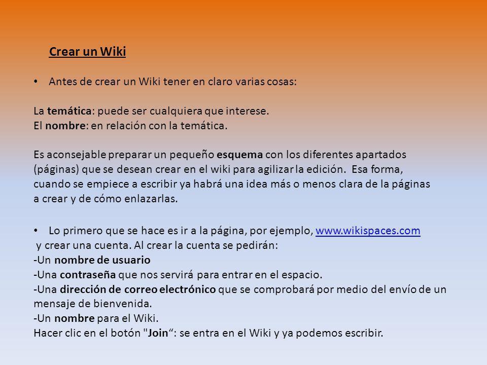 Crear un Wiki Antes de crear un Wiki tener en claro varias cosas: