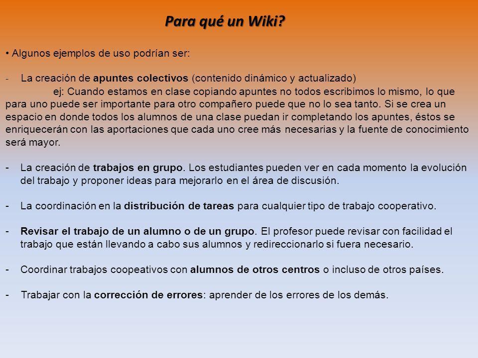 Para qué un Wiki Algunos ejemplos de uso podrían ser: