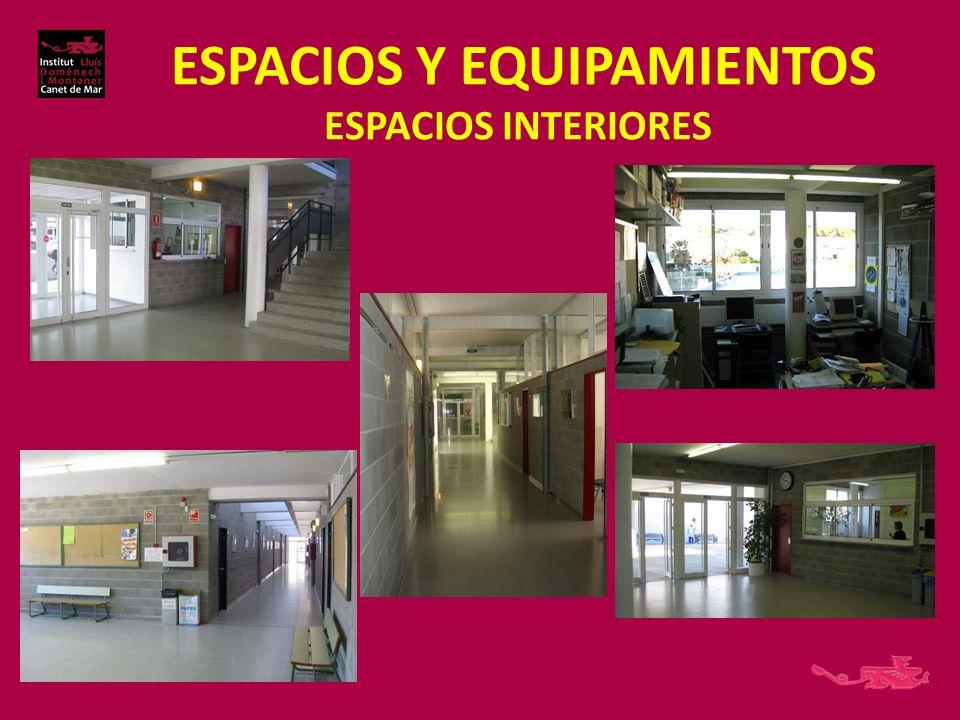 ESPACIOS Y EQUIPAMIENTOS ESPACIOS INTERIORES