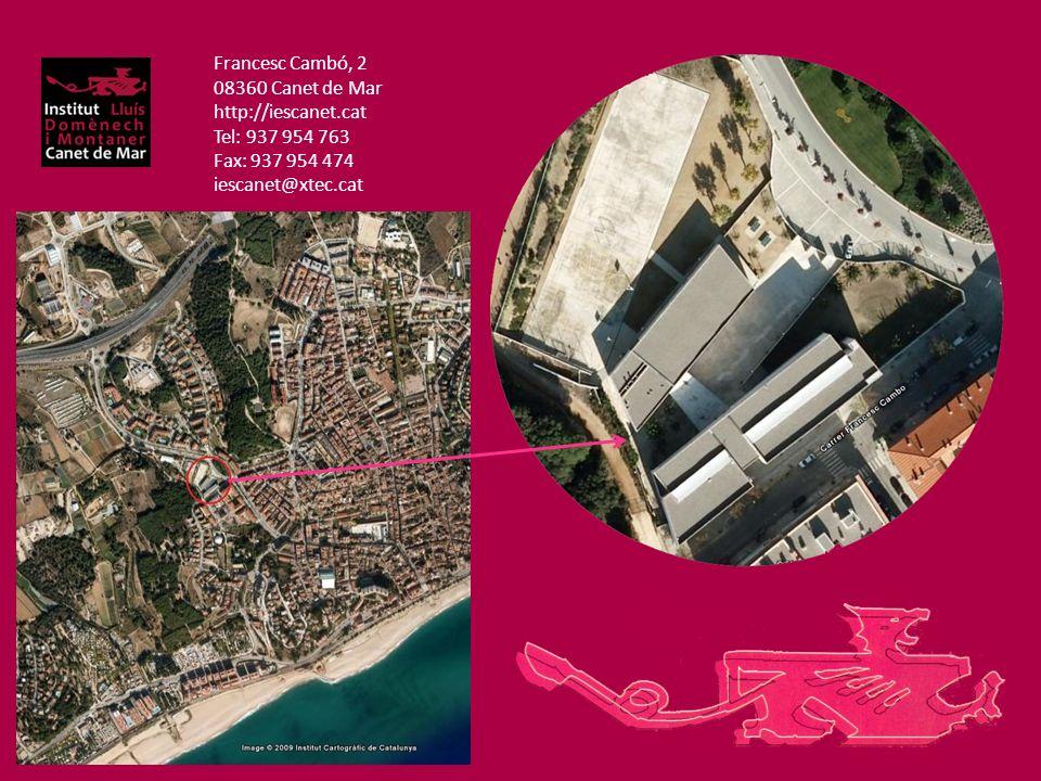 Francesc Cambó, 2 08360 Canet de Mar http://iescanet