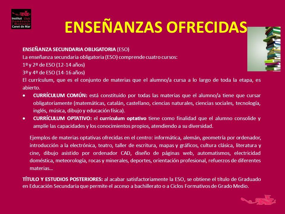 ENSEÑANZAS OFRECIDAS ENSEÑANZA SECUNDARIA OBLIGATORIA (ESO)