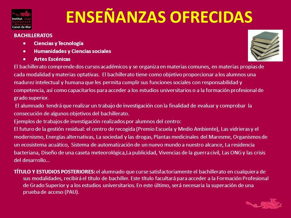 ENSEÑANZAS OFRECIDAS BACHILLERATOS Ciencias y Tecnología