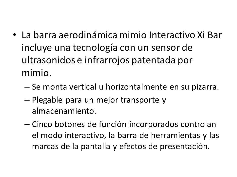 La barra aerodinámica mimio Interactivo Xi Bar incluye una tecnología con un sensor de ultrasonidos e infrarrojos patentada por mimio.