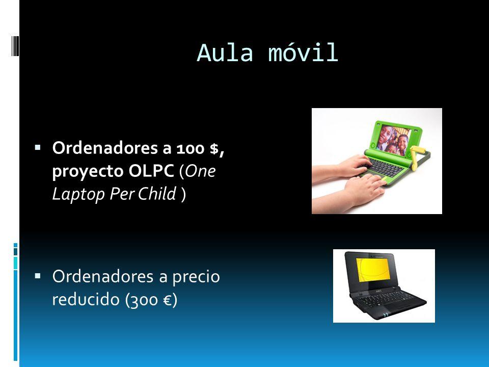 Aula móvil Ordenadores a 100 $, proyecto OLPC (One Laptop Per Child )